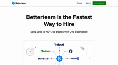betterteam.com - send a job to 100 job boards free with 1-click
