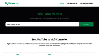 bigconverter.com - best youtube to mp3 converter, youtube to mp4  bigconverter