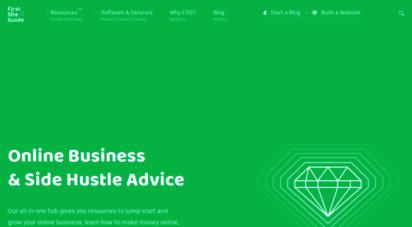firstsiteguide.com - online business & side hustle advice  firstsiteguide