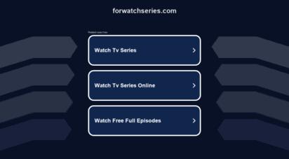 forwatchseries.com - forwatchseries.com