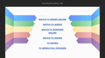 newepisodes.me - watch new tv episodes