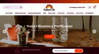 radiantlifecatalog.com - real foods  supplements  water filtration  purification