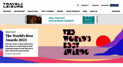 travelandleisure.com - travel  leisure homepage