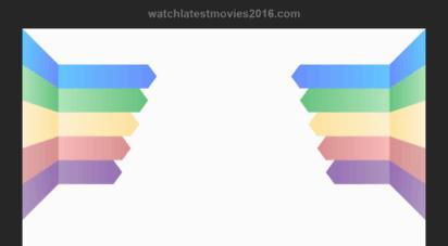 watchlatestmovies2016.com -
